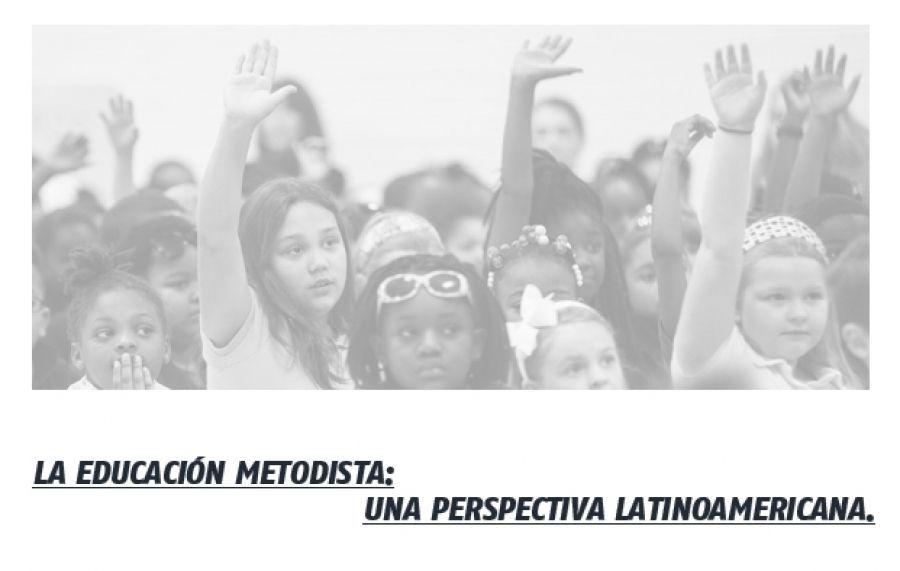 LA EDUCACIÓN METODISTA: UNA PERSPECTIVA LATINOAMERICANA.