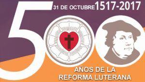 500 AÑOS de la REFORMA PROTESTANTE.